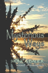 Mysterious Ways - Monica Bauer