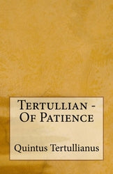 Tertullian - Tertullian - Of Patience