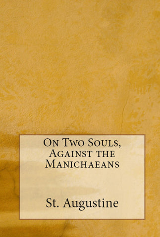 On Two Souls, Against the Manichaeans