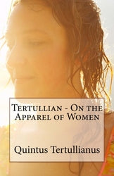 Tertullian - On the Apparel of Women - On the Apparel of Women