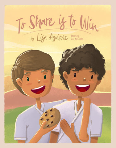 To Share is to Win - Lisa Aguirre