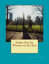 Psalm One for Women on the Run - Valerie Cullers
