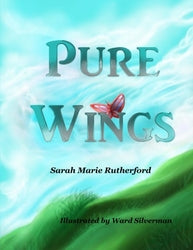Pure Wings - Sarah Marie Rutherford