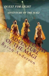 Quest for Light - Adventure of the Magi - Byron Anderson