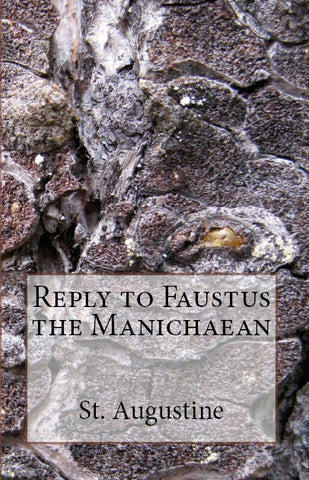 Reply to Faustus the Manichaean