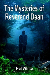 The Mysteries of Reverend Dean - Hal White