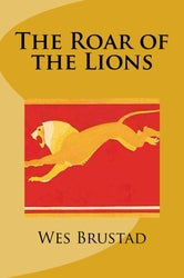 The Roar of the Lions - Wes Brustad