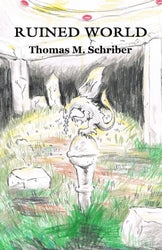 Ruined World - Thomas M Schriber