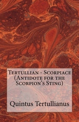 Tertullian - Scorpiace (Antidote for the Scorpion's Sting)