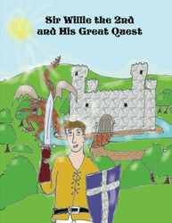 Sir Willie the 2nd and His Great Quest - Jennifer Hays