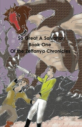 So Great A Salvation: Book 1 of the Zeffanya Chronicles - Ken Grant