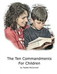 The Ten Commandments for Children - Teddie McConnell