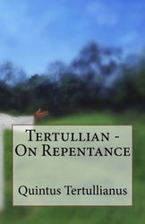 Tertullian - On Repentance