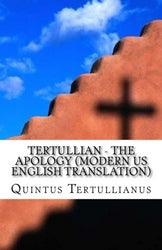 Tertullian - The Apology