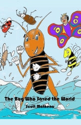 The Bug Who Saved the World - Scott Mathena