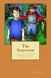 The Scarecrow: A Story That Teaches In This World You Don't  - Max Elliot Anderson