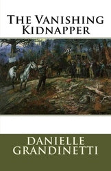 The Vanishing Kidnapper - Danielle Grandinetti