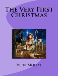 The Very First Christmas-Vicki Moffat