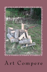 The Woodstove, the Attic Fan and the Girl Up Yonder - Art Compere