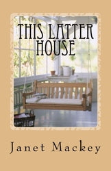 This Latter House - Janet Mackey