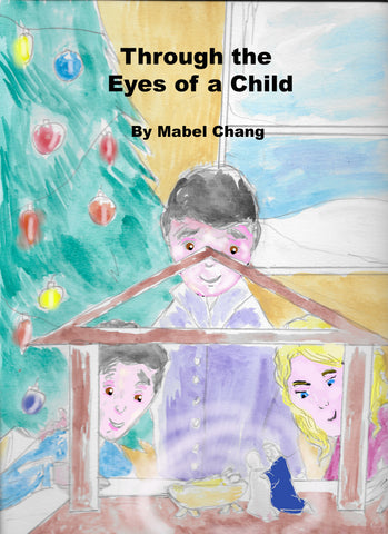 Through the Eyes of a Child By Mabel Chang