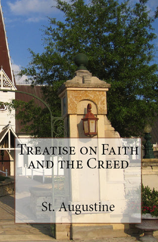 Treatise on Faith and the Creed