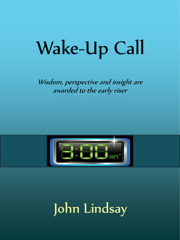 Wake-Up Call: Wisdom, perspective and insight are awarded to the early riser
