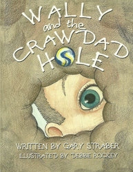 Wally and the Crawdad Hole - Gary Straber