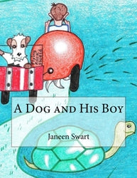 A Dog and His Boy - Authored by Janeen Swart , Illustrations by Mike Page