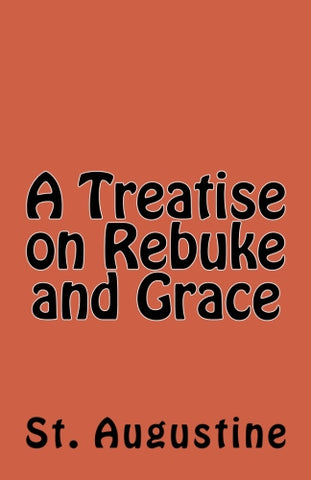 A Treatise on Rebuke and Grace