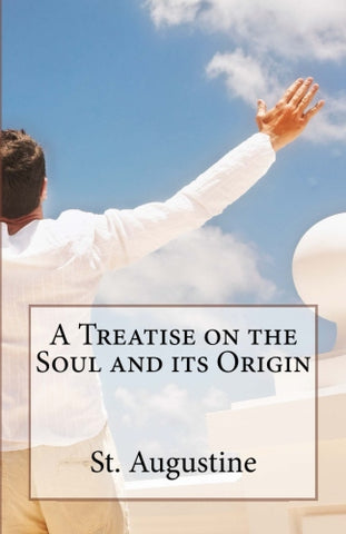 A Treatise on the Soul and its Origin