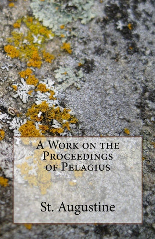 A Work on the Proceedings of Pelagius