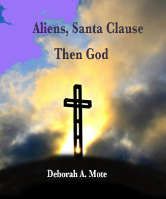 Aliens, Santa Claus then God