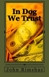 In Dog We Trust - John Rimshas