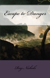 Escape to Danger - Roy Nichols