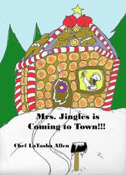 Mrs. Jingles is Coming to Town!!! - Chef LaTasha Allen