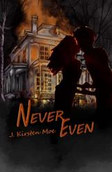 Never Even - J. Kirsten Moe