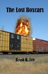 The Lost Boxcars - Brian R Lee