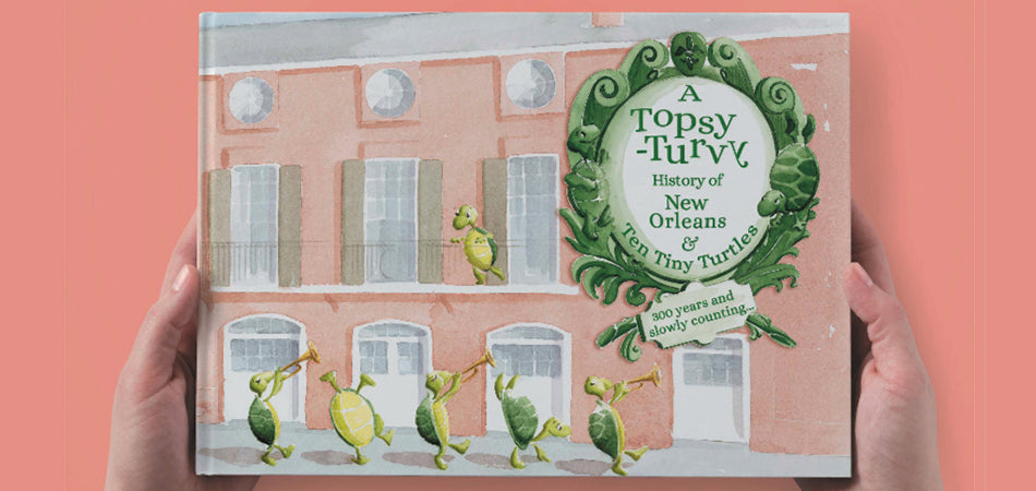 A Topsy, Turvy History of New Orleans & Ten Tiny Turtles Book