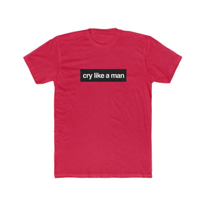 Cry Like A Man cotton crew tee