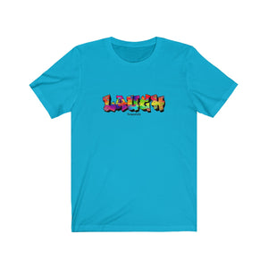 LAUGH Purposefully Tee
