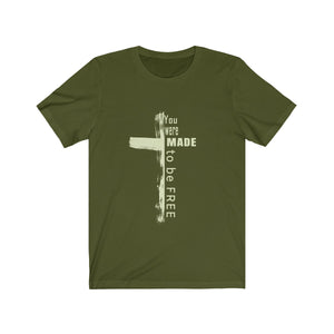 You were made to BE FREE unisex Tee (olive/pale spring)