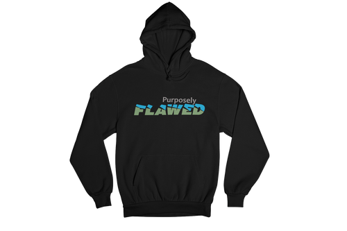 Purposely FLAWED Hoodie