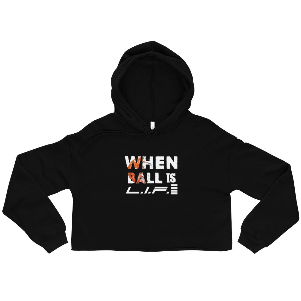 When Ball is LIFE Crop Hoodie