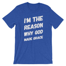Load image into Gallery viewer, I'm the reason why God made grace unisex tee
