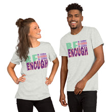 Load image into Gallery viewer, Be Enough Premium Tee