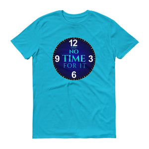 No Time For It Tee