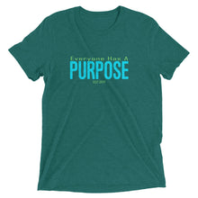 Load image into Gallery viewer, Everyone has a Purpose premium tee (neon aqua)