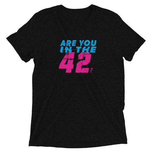 Are You in the 42 Premium Tee