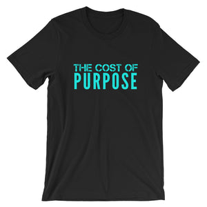 Cost of Purpose Plain Unisex Tee (limited color edition) $18-$24